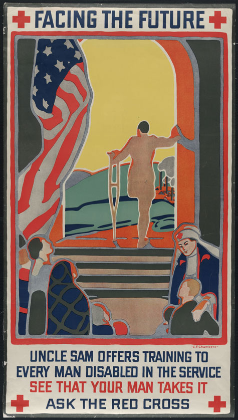 Poster from the Red Cross with an American Flag and a soldier who has had one leg amputated. The words read 'Facing the Future: Uncle Sam offers training to every man disabled in the service. See that your man takes it. Ask the Red Cross.'